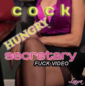 Cock Hungry Secretary *Video* – Fucking